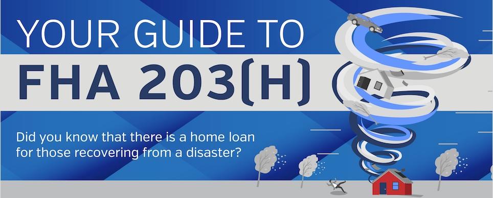 FHA 203(h) Guide