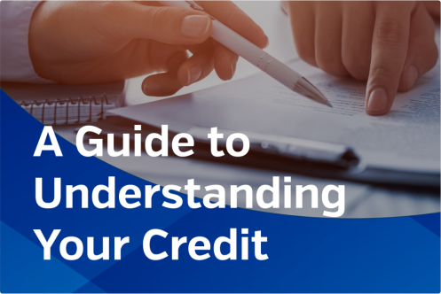 A Guide to Understanding Your Credit